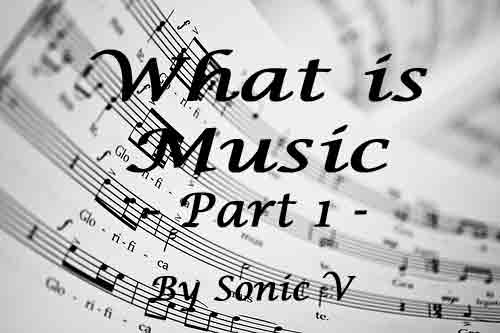 What is Music - Part 1